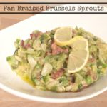 Recipe: Pan Braised Brussels Sprouts
