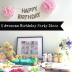 {FAMILY} 5 Awesome Birthday Party Ideas For Kids