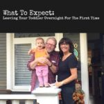 {FAMILY} What To Expect: Leaving Your Toddler Overnight For The First Time