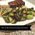 {RECIPE} Get In My Belly Brussels Sprouts