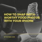 {FOOD} How To Snap Insta-Worthy Food Photos With Your iPhone